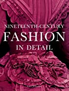 Nineteenth-Century Fashion in Detail by Lucy…