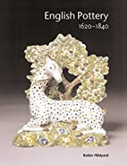 English Pottery 1620-1840 by Robin Hildyard