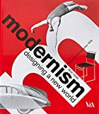 Modernism: Designing a New World : 1914-1939…