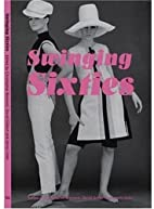 Swinging Sixties by Christopher Breward