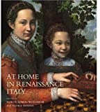 Miller, Elizabeth: At Home in Renaissance Italy
