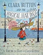 Clara Button and the Magical Hat Day by Amy…