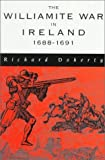 Doherty, Richard: The Williamite War in Ireland: 1688-1691