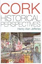 Cork: Historical Perspectives by Henry A.…