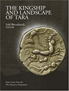 The Kingship and Landscape of Tara by Edel…