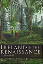 Ireland in the Renaissance, c.1540-1660 by…