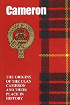 Cameron: The Origins of the Clan Cameron and…