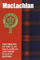 The Maclachlans: The Origins of the Clan…