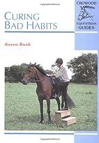 Curing Bad Habits (Crowood Equestrian…
