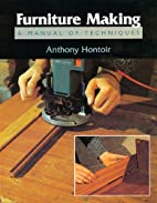 Furniture Making: A Manual of Techniques by…