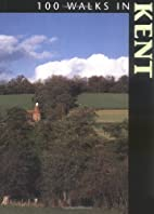 100 Walks in Kent (100 Walks) by Jim Shean