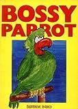 Astley, Neil: Bossy Parrot