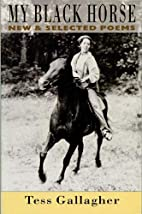 My Black Horse: New & Selected Poems by Tess…