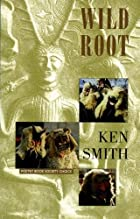 Wild Root by Ken Smith
