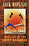 Jack Mapanje: The Last of the Sweet Bananas: New and Selected Poems