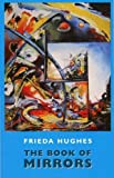 Frieda Hughes: The Book of Mirrors