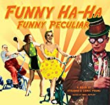 Neil Astley: Funny Ha-Ha, Funny Peculiar: A Book of Strange and Humourous Poems