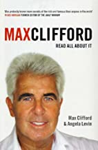 Max Clifford: Read All About It by Max…
