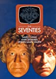 David J. Howe: Doctor Who: The Seventies (Doctor Who (BBC Hardcover))