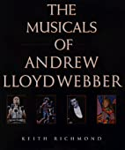 The Musicals of Andrew Lloyd Webber by Keith…