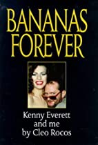 Bananas Forever: Kenny Everett and Me by…