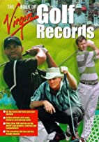 The Virgin Book of Golf Records by Rob…