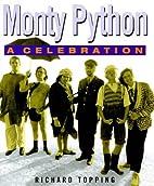 Monty Python: A Celebration by Richard…