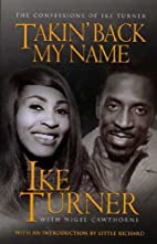 Takin' Back My Name: The Confessions of Ike…