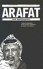 Arafat: The Biography by Tony Walker