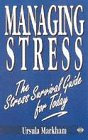 Markham, Ursula: Managing Stress: The Stress Survival Guide for Today