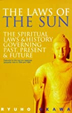 The Laws of the Sun: The Spiritual Laws and…