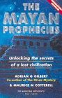 Gilbert, Adrian: The Mayan Prophecies: Unlocking the Secrets of a Lost Civilization