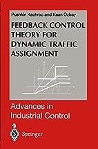 Feedback Control Theory for Dynamic Traffic…
