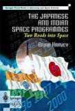 Harvey, Brian: The Japanese and Indian Space Programmes: Two Roads into Space