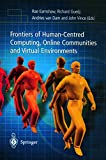 Earnshaw, Rae A.: Frontiers of Human-Centered Computing, Online Communities and Virtual Environments