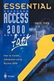Thewlis, David: Essential Access 2000 Fast: How to Create Databases Using Access 2000