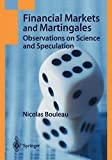 Nicolas Bouleau: Financial Markets and Martingales: Observations on Science and Speculation