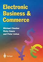 Electronic business & commerce by Michael…