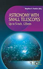 Astronomy with Small Telescopes: Up to…