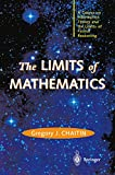 Chaitin, Gregory J.: The Limits of Mathematics: A Course on Information Theory and the Limits of Formal Reasoning