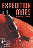 Turner, Martin J. L.: Expedition Mars: How Are We Going to Get to Mars