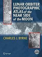 Lunar Orbiter Photographic Atlas of the Near…