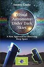 Visual Astronomy Under Dark Skies: A New…
