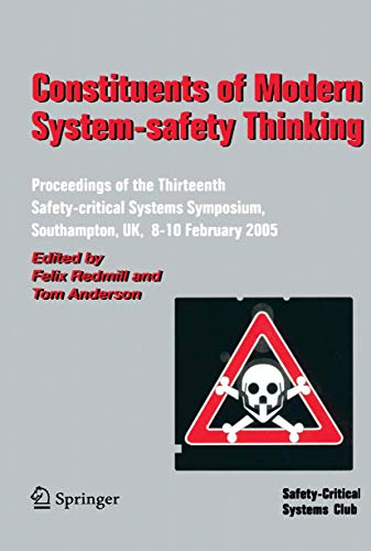 constituents-of-modern-system-safety-thinking-proceedings-of-the-thirteenth-safety-critical-systems-symposium-southampton-uk-8-10-february-2005