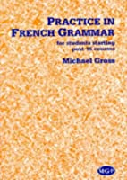 Practice in French Grammar by Michael Gross