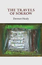 The Travels of Sorrow by Dermot Healy