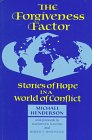 Henderson, Michael: The Forgiveness Factor: Stories of Hope in a World of Conflict