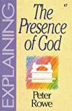 Rowe, Peter: Explaining the Presence of God