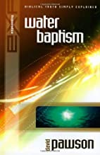Explaining Water Baptism (The Explaining…