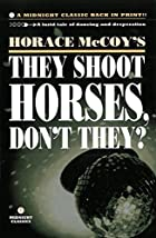 They Shoot Horses, Don't They? by Horace…